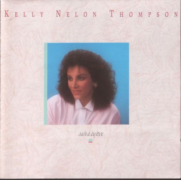 Kelly Nelon Thompson - Called By Love (1988)