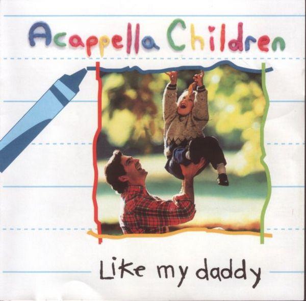 Acappella Children - Like My Daddy (1993)